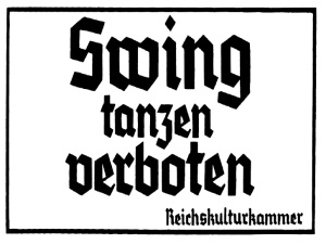 Prohibición de bailar swing, promulgada por la Reichsmusikkammer.
