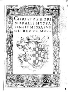 Frontispicio del Primer Libro de Misas de Cristóbal de Morales, publicado en 1544.